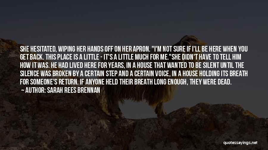 A Broken Family Quotes By Sarah Rees Brennan