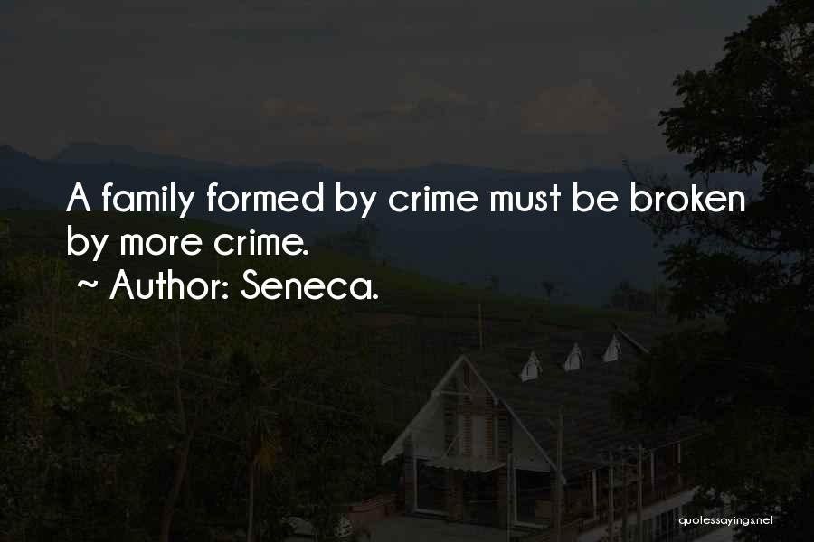 A Broken Family Quotes By Seneca.