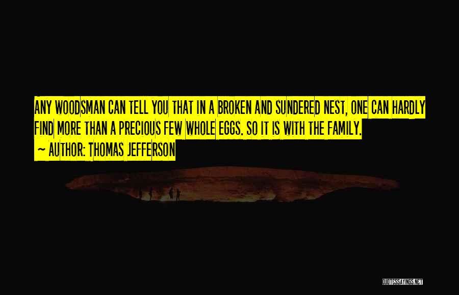 A Broken Family Quotes By Thomas Jefferson