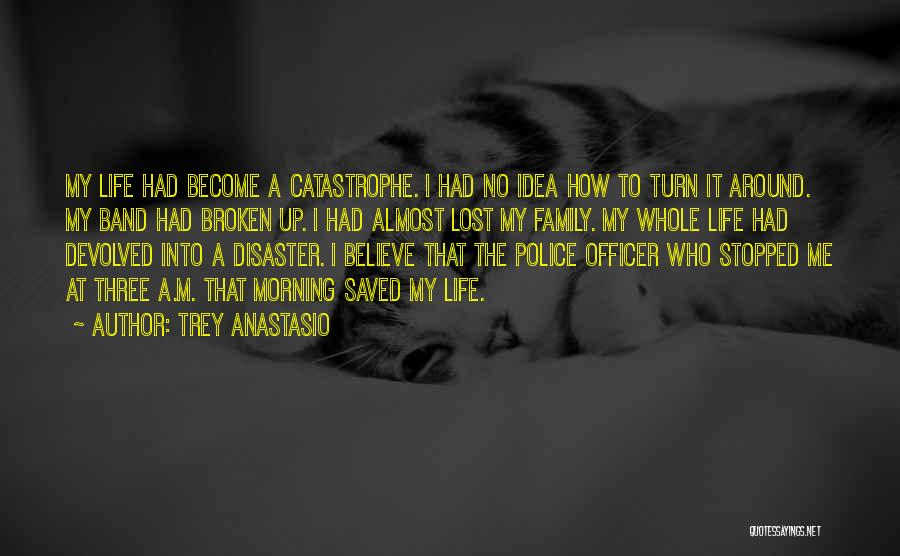 A Broken Family Quotes By Trey Anastasio