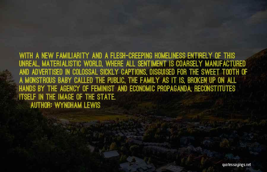 A Broken Family Quotes By Wyndham Lewis