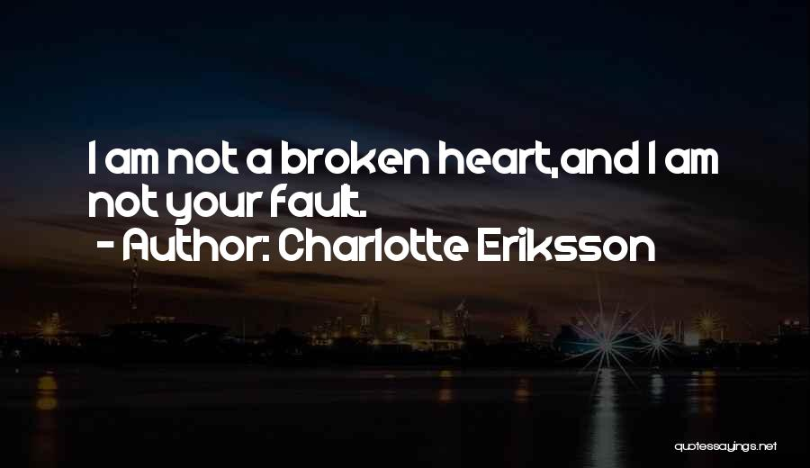 A Broken Heart And Moving On Quotes By Charlotte Eriksson