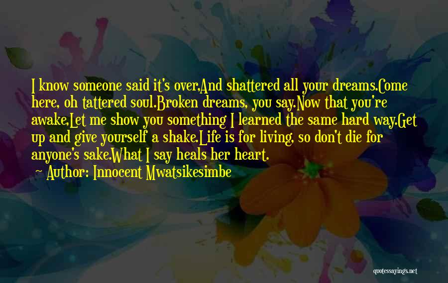 A Broken Heart And Moving On Quotes By Innocent Mwatsikesimbe