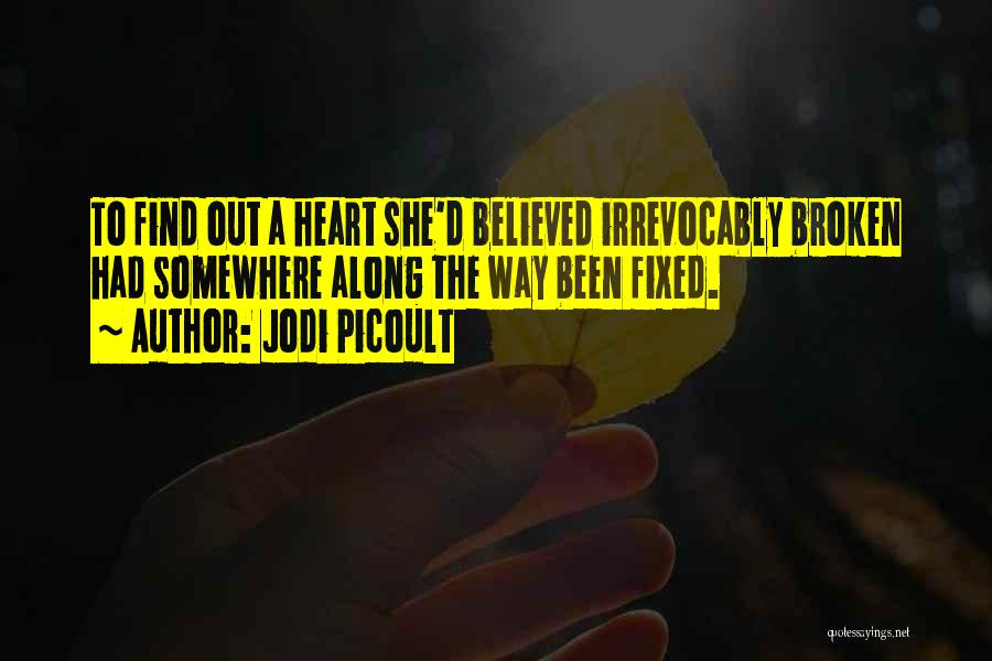 A Broken Heart And Moving On Quotes By Jodi Picoult