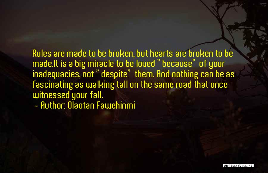 A Broken Heart And Moving On Quotes By Olaotan Fawehinmi