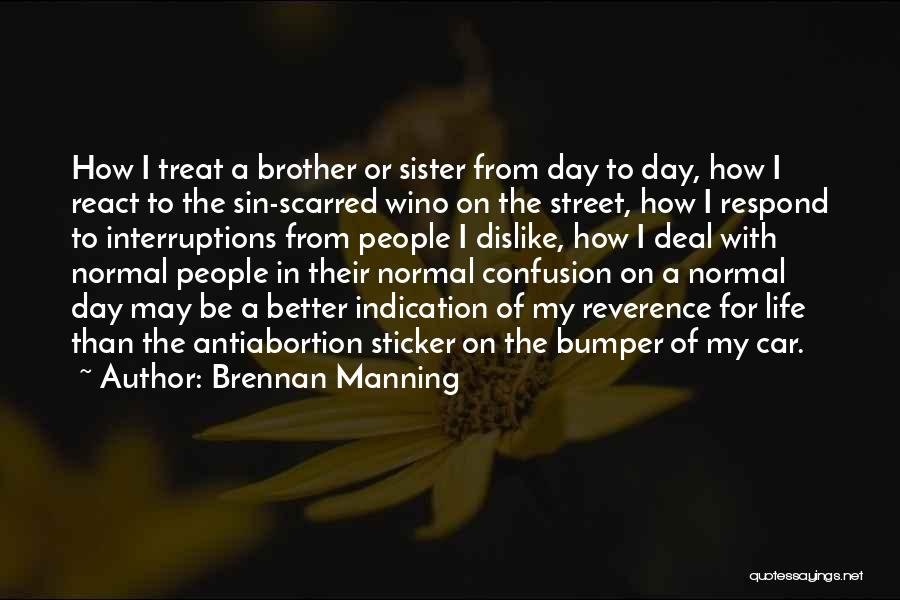 A Brother's Love For His Sister Quotes By Brennan Manning