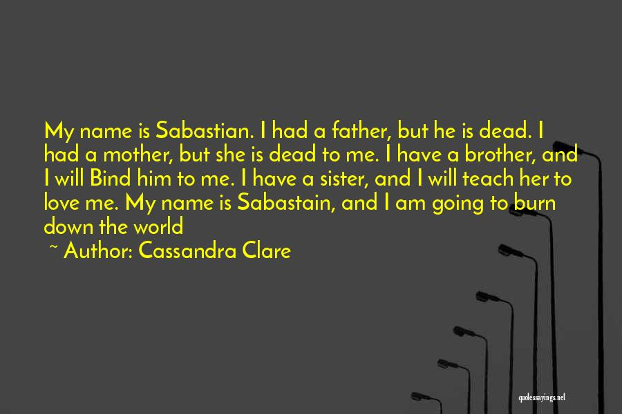 A Brother's Love For His Sister Quotes By Cassandra Clare
