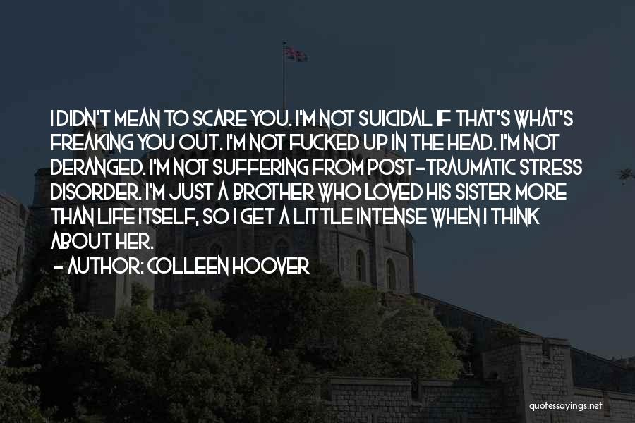 A Brother's Love For His Sister Quotes By Colleen Hoover