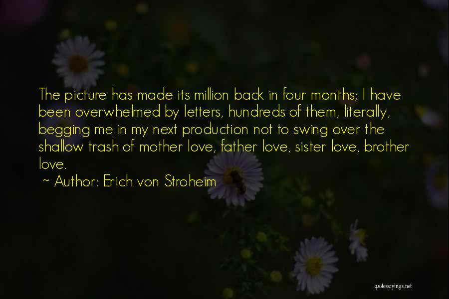 A Brother's Love For His Sister Quotes By Erich Von Stroheim