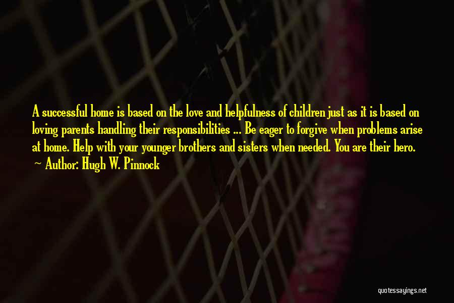 A Brother's Love For His Sister Quotes By Hugh W. Pinnock