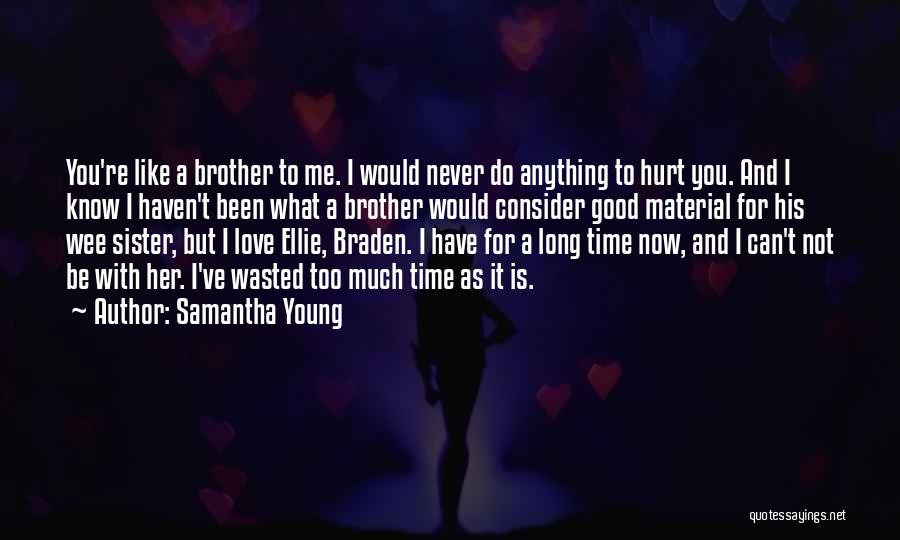 A Brother's Love For His Sister Quotes By Samantha Young