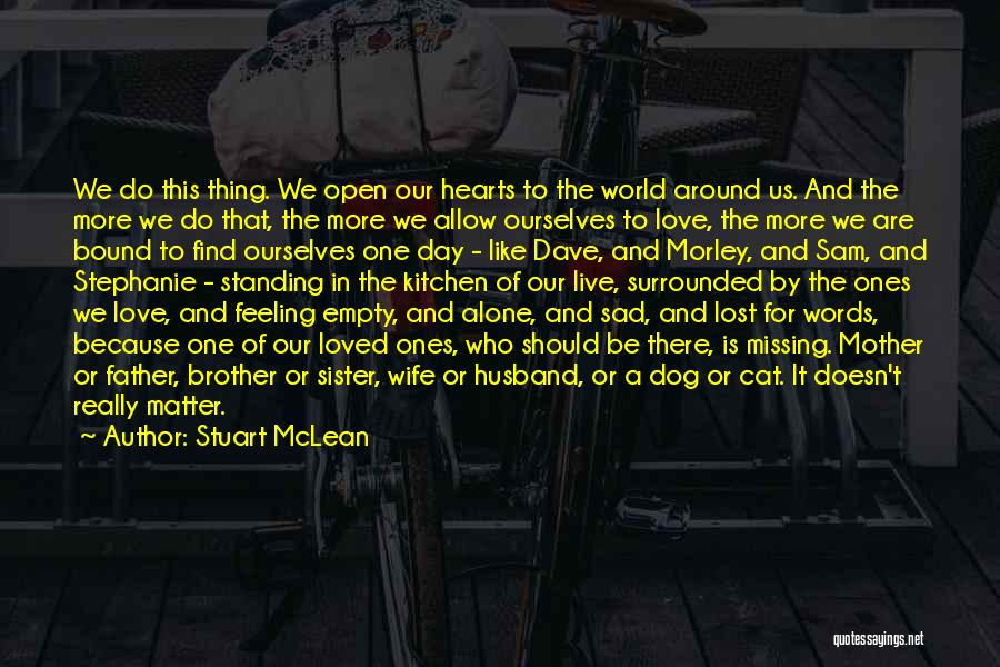 A Brother's Love For His Sister Quotes By Stuart McLean