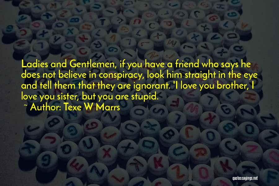 A Brother's Love For His Sister Quotes By Texe W Marrs