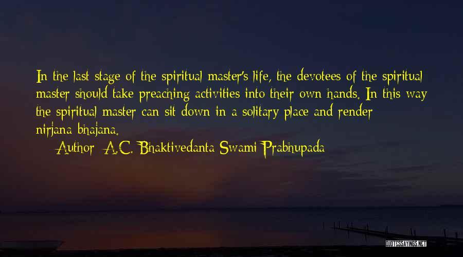 A C Bhaktivedanta Quotes By A.C. Bhaktivedanta Swami Prabhupada