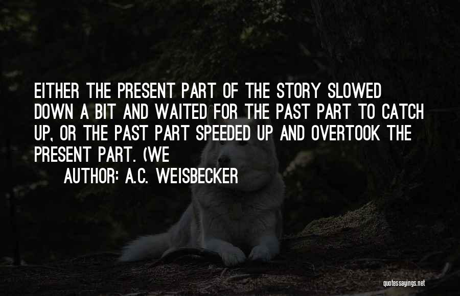 A.C. Weisbecker Quotes 1192822