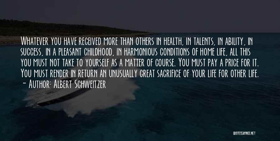 A Childhood Home Quotes By Albert Schweitzer