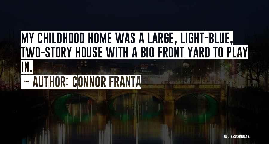 A Childhood Home Quotes By Connor Franta