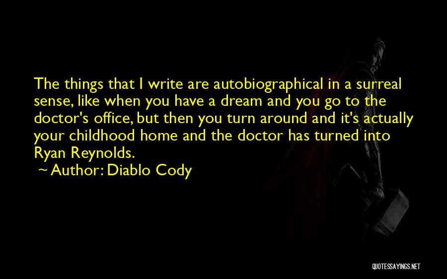A Childhood Home Quotes By Diablo Cody
