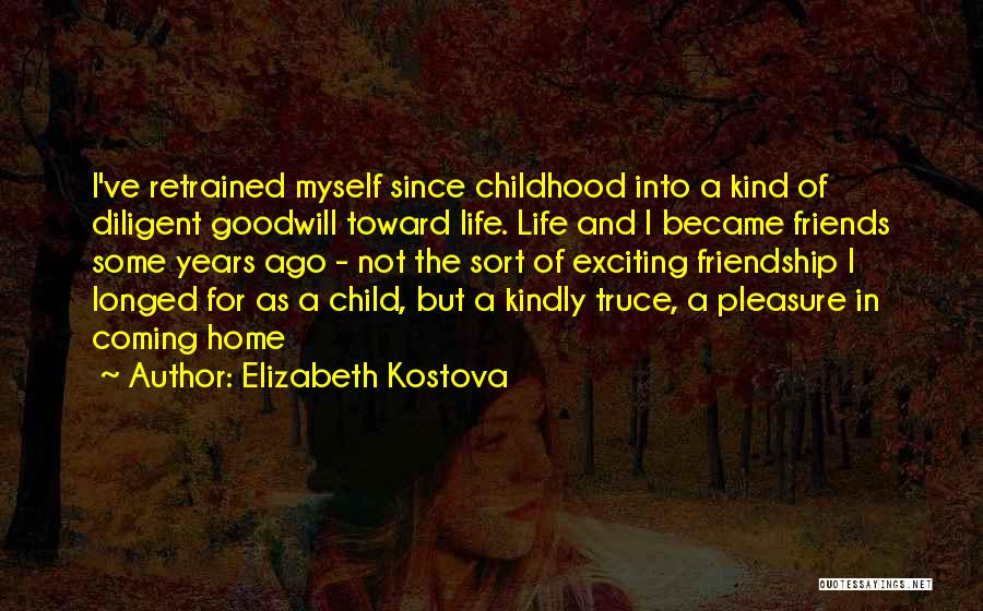A Childhood Home Quotes By Elizabeth Kostova