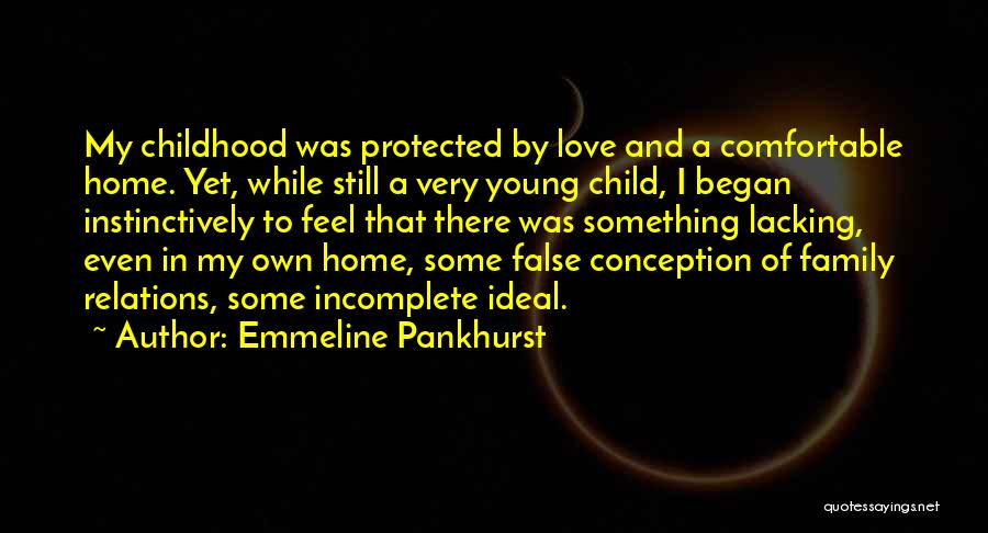 A Childhood Home Quotes By Emmeline Pankhurst