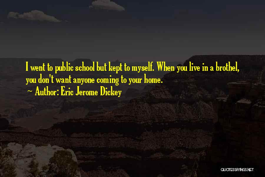 A Childhood Home Quotes By Eric Jerome Dickey
