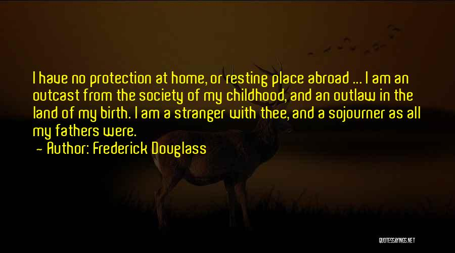 A Childhood Home Quotes By Frederick Douglass