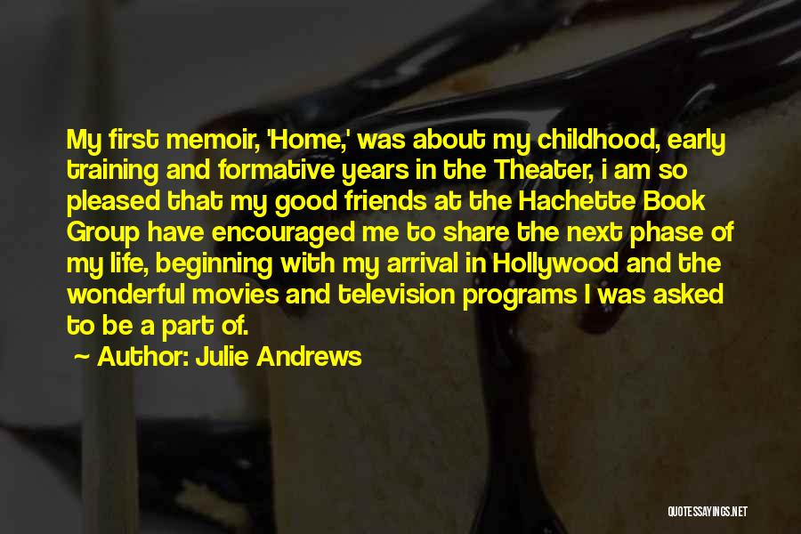 A Childhood Home Quotes By Julie Andrews