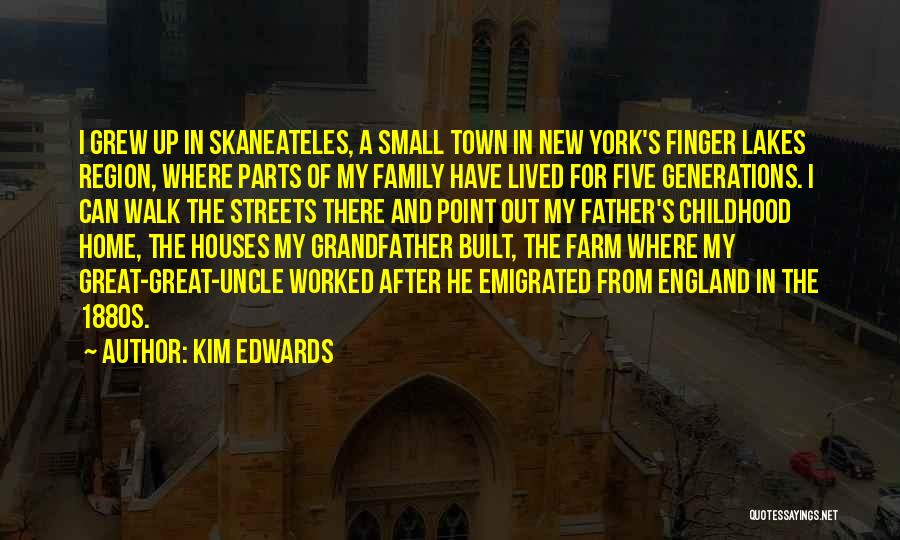 A Childhood Home Quotes By Kim Edwards