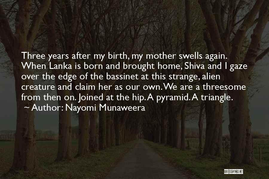A Childhood Home Quotes By Nayomi Munaweera