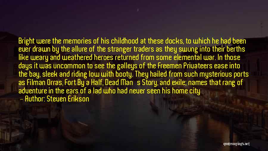 A Childhood Home Quotes By Steven Erikson