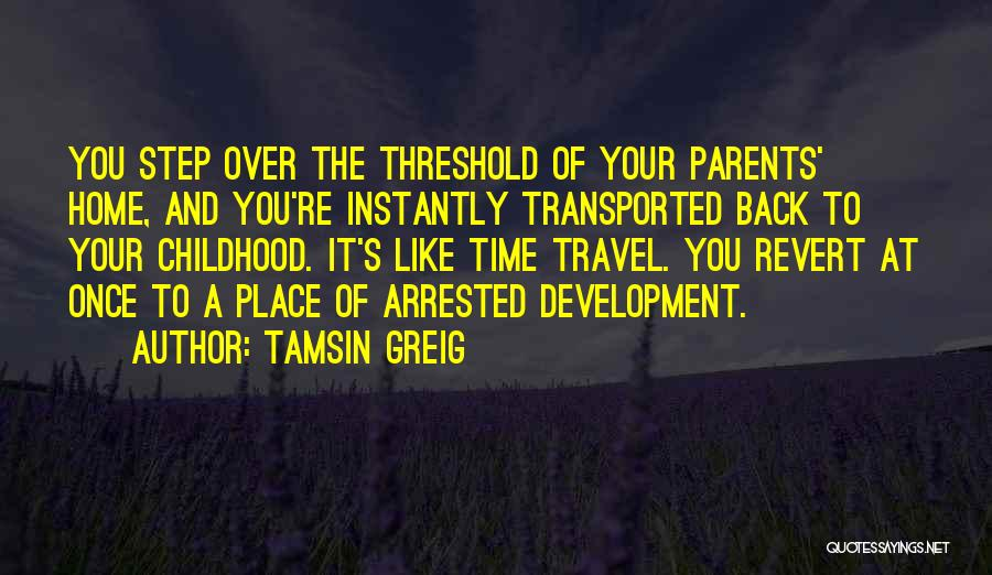 A Childhood Home Quotes By Tamsin Greig