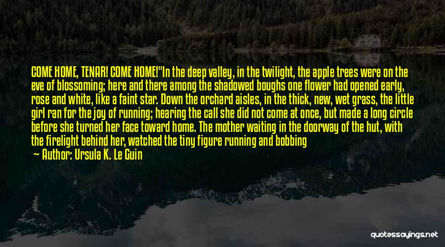 A Childhood Home Quotes By Ursula K. Le Guin