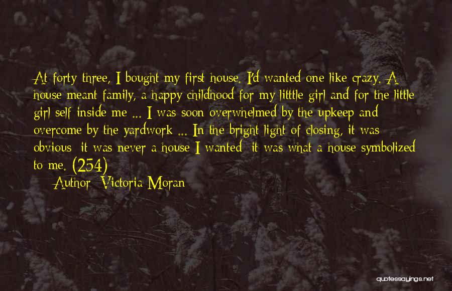 A Childhood Home Quotes By Victoria Moran