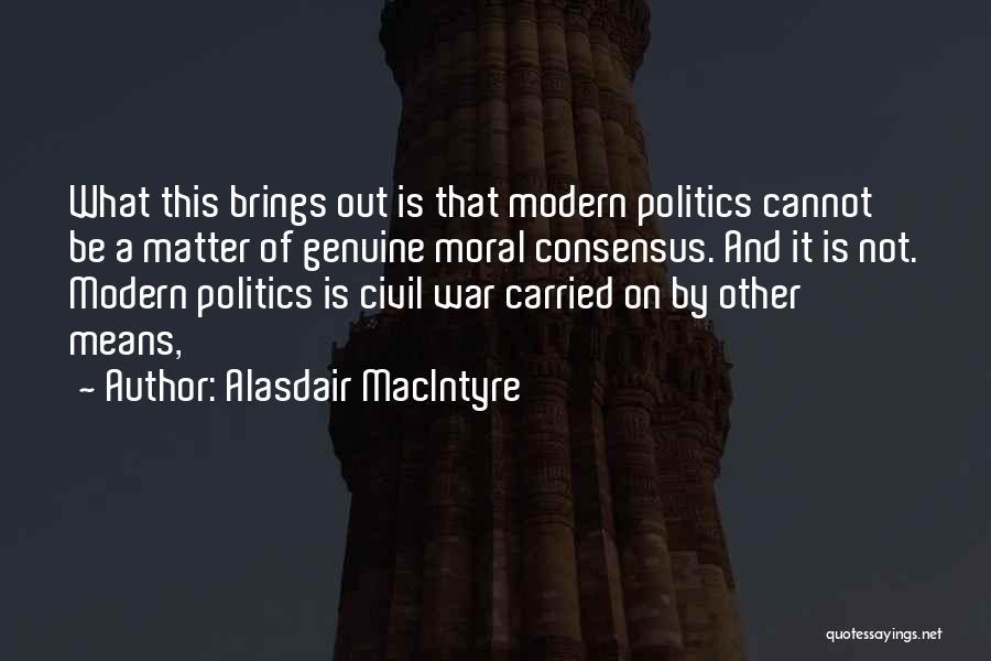 A Civil War Quotes By Alasdair MacIntyre