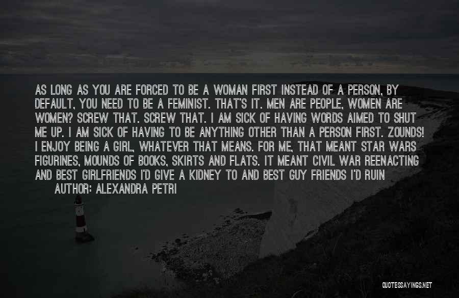 A Civil War Quotes By Alexandra Petri