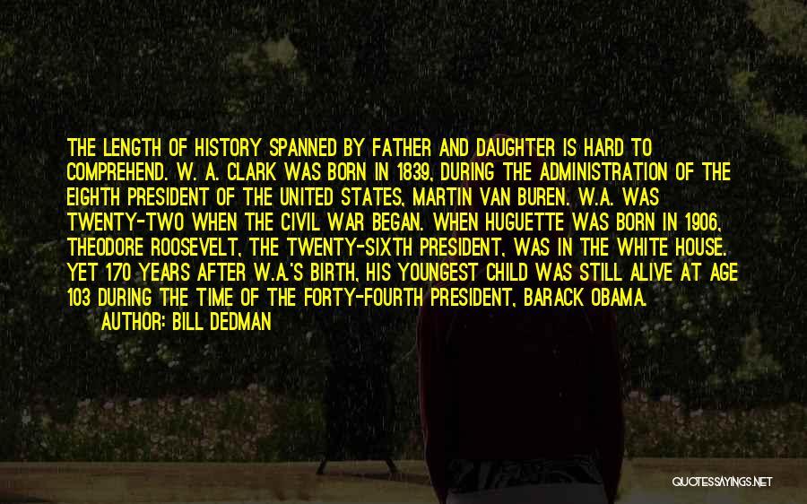 A Civil War Quotes By Bill Dedman