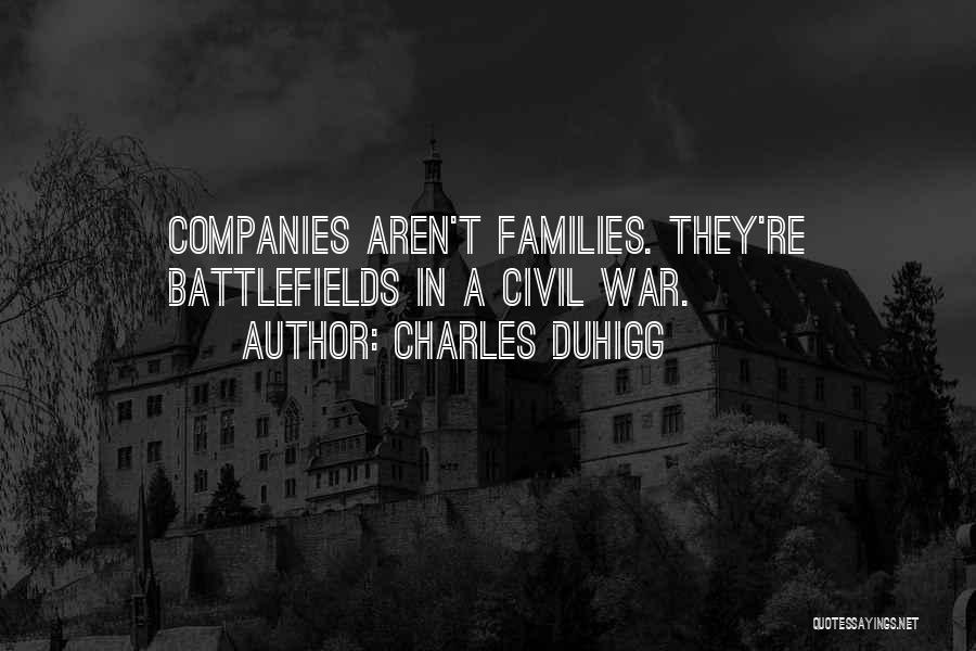 A Civil War Quotes By Charles Duhigg