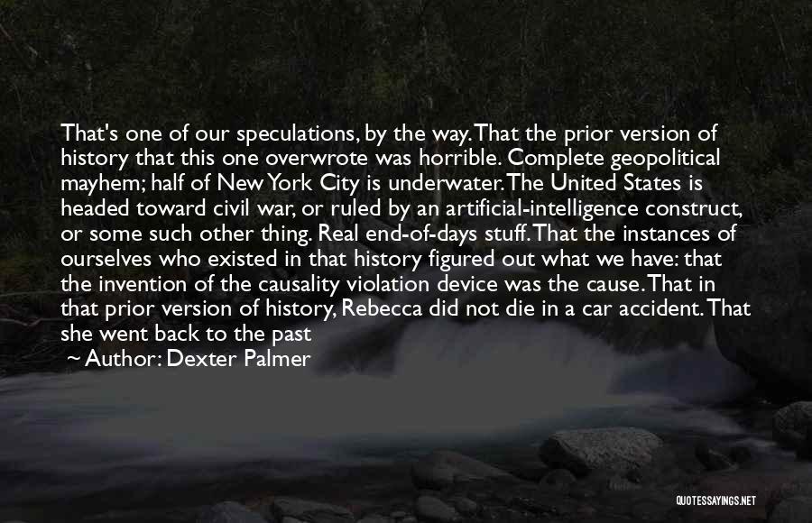 A Civil War Quotes By Dexter Palmer