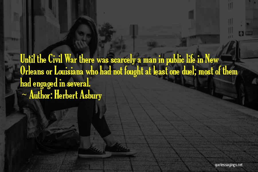 A Civil War Quotes By Herbert Asbury
