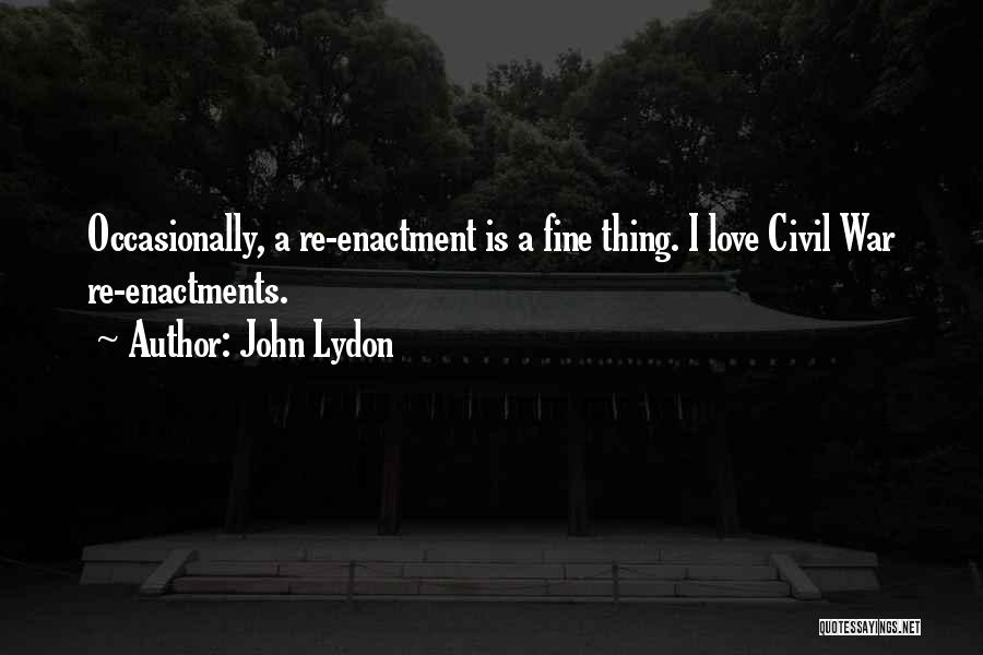 A Civil War Quotes By John Lydon