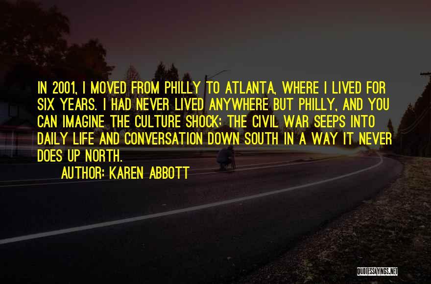 A Civil War Quotes By Karen Abbott