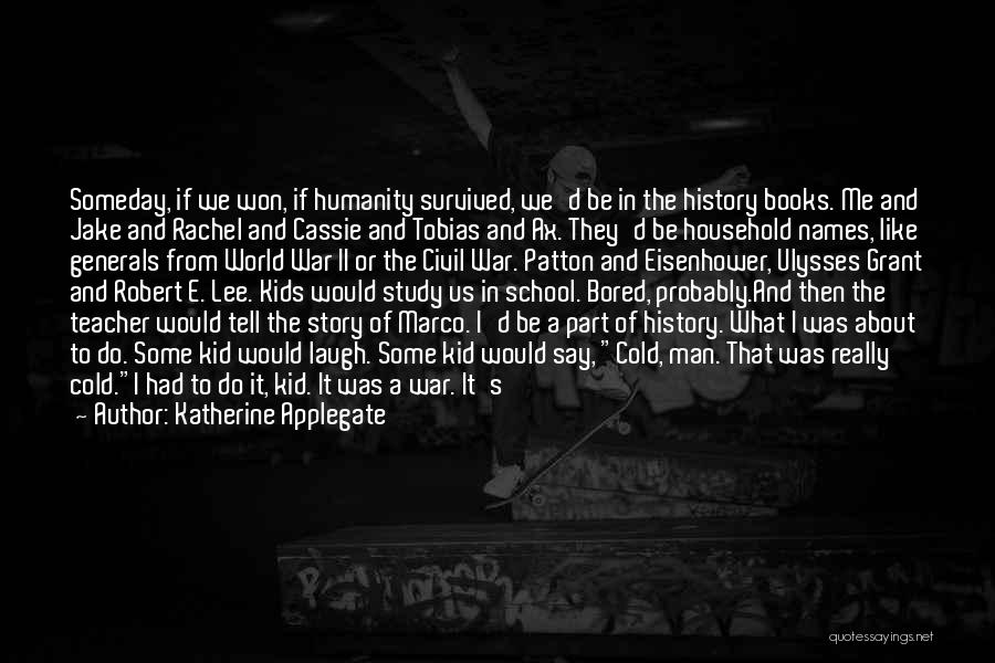 A Civil War Quotes By Katherine Applegate