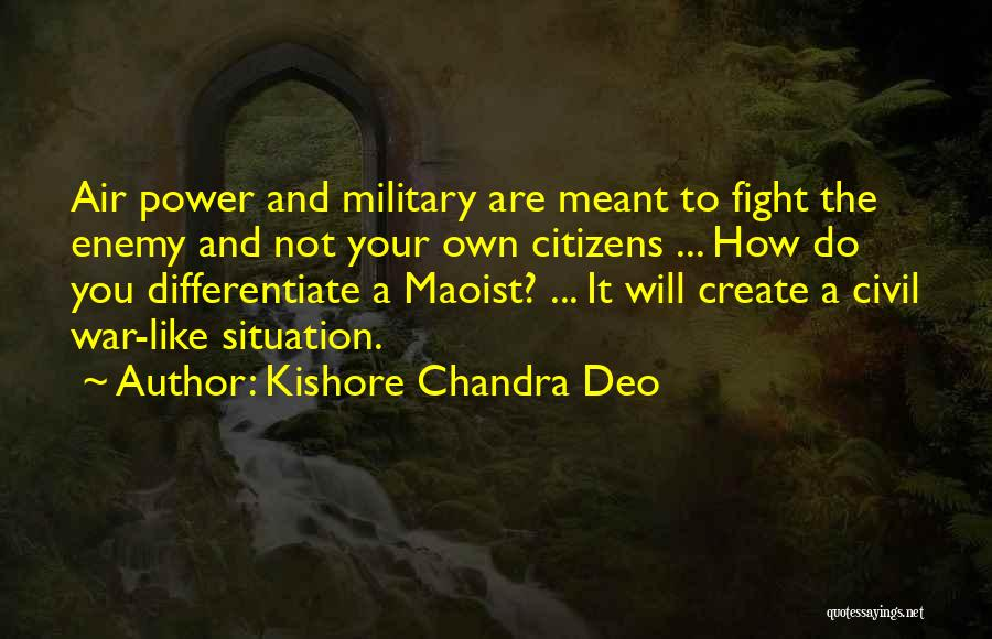 A Civil War Quotes By Kishore Chandra Deo