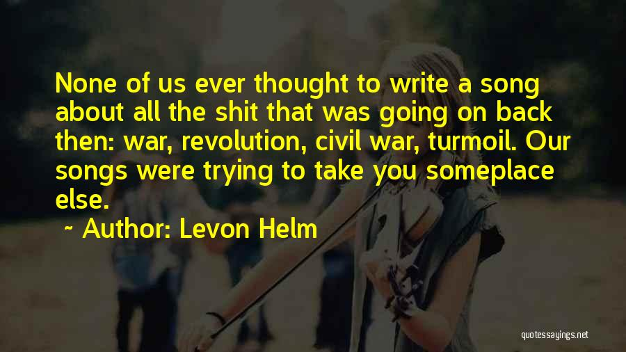 A Civil War Quotes By Levon Helm