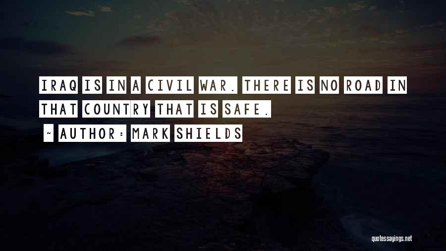 A Civil War Quotes By Mark Shields
