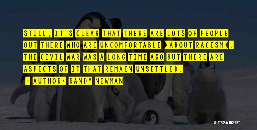 A Civil War Quotes By Randy Newman