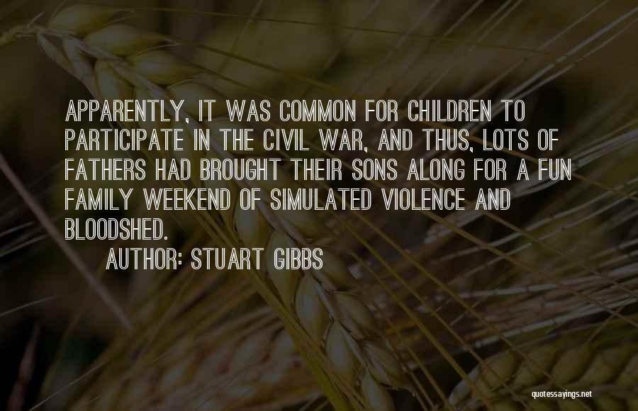 A Civil War Quotes By Stuart Gibbs