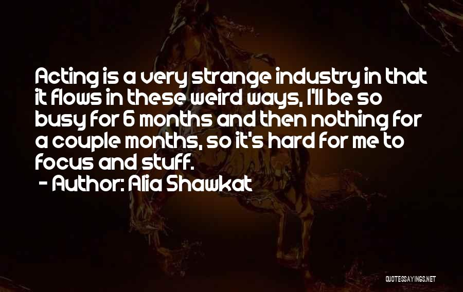 A Couple Quotes By Alia Shawkat