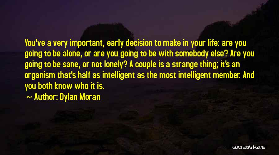 A Couple Quotes By Dylan Moran
