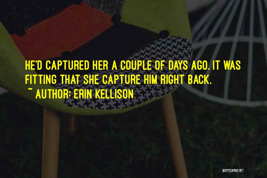 A Couple Quotes By Erin Kellison